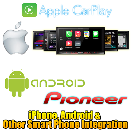 Apple Car Play, Android, Pioneer, Smart Phone Car Audio Integration